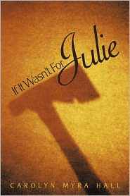 If It Wasn'T For Julie - Carolyn Myra Hall