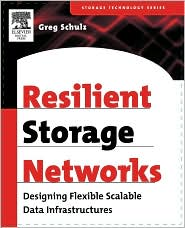 Resilient Storage Networks: Designing Flexible Scalable Data Infrastructures