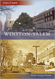 Winston-Salem, North Carolina (Then and Now Series) - Molly Grogan Rawls