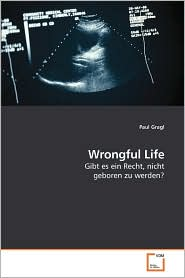 Wrongful Life - Paul Gragl