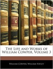 The Life and Works of William Cowper, Volume 3
