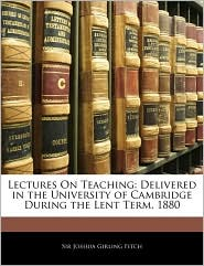 Lectures On Teaching - Joshua Girling Fitch