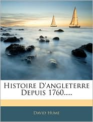 Histoire D'Angleterre Depuis 1760. - David Hume