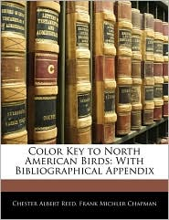 Color Key To North American Birds - Chester Albert Reed, Frank Michler Chapman
