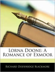 Lorna Doone - Richard Doddridge Blackmore
