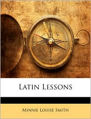 Latin Lessons - Minnie Louise Smith