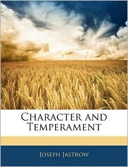Character And Temperament - Joseph Jastrow