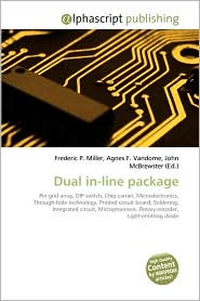 Dual In-Line Package - Frederic P. Miller, Agnes F. Vandome, John McBrewster
