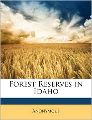 Forest Reserves In Idaho - Anonymous