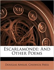 Escarlamonde - Douglas Ainslie, Chiswick Press