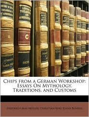 Chips from a German Workshop: Essays on Mythology, Traditions, and Customs - Friedrich Maximilian Muller, Christian Karl Josias Bunsen