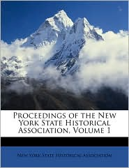 Proceedings of the New York State Historical Association, Volume 1 - Created by Y New York State Historical Association
