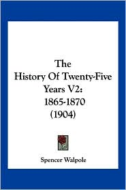 The History of Twenty-Five Years V2: 1865-1870 (1904)