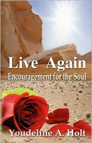 Live Again...Encouragement For The Soul - Youdeline A Holt