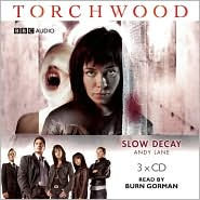 Torchwood: Slow Decay: An Unabridged Torchwood Novel - Andy Lane, Narrated by Burn Gorman