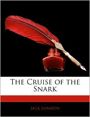 The Cruise Of The Snark - Jack London