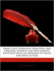 Emma Lady Hamilton From New And Original Sources And Documents - Walter Sydney Sichel