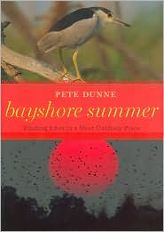 Bayshore Summer: Finding Eden in a Most Unlikely Place - Pete Dunne, Linda Dunne (Photographer)