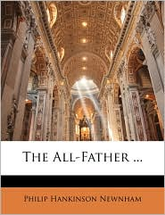The All-Father. - Philip Hankinson Newnham