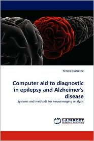 Computer aid to diagnostic in epilepsy and Alzheimer's disease - Simon Duchesne