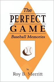 Perfect Game - Roy B. Merritt