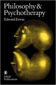Philosophy and Psychotherapy - Edward Erwin