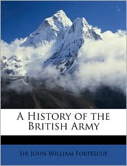 A History of the British Army - John William Fortescue