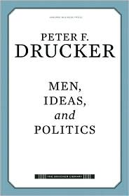 Men, Ideas, and Politics - Peter Ferdinand Drucker