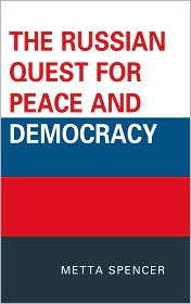 The Russian Quest for Peace and Democracy - Metta Spencer