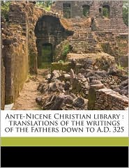 Ante-Nicene Christian Library