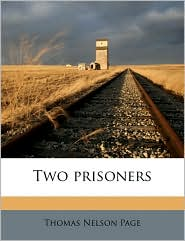 Two Prisoners - Thomas Nelson Page