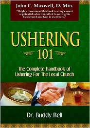 Ushering 101: Easy Steps to Ushering in the Local Church - Buddy Bell