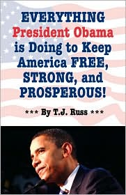 Everything President Obama Is Doing to Keep America Free, Strong, and Prosperous!