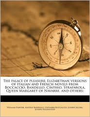 The palace of pleasure; Elizabethan versions of Italian and French novels from Boccaccio, Bandello, Cinthio, Straparola, Queen Margaret of Navarre, and others; - Joseph Jacobs, Giovanni Boccaccio, Matteo Bandello