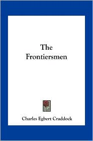 The Frontiersmen - Charles Egbert Craddock