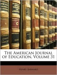 The American Journal of Education, Volume 31