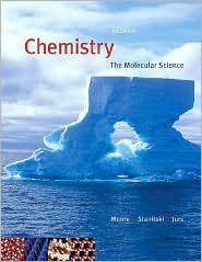 Chemistry: The Molecular Science (with CengageNOW 2-Semester Printed Access Card) - John W. Moore, Peter C. Jurs, Conrad L. Stanitski