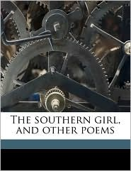 The southern girl, and other poems - Pinkney Lawson Terrell