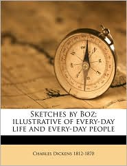 Sketches by Boz; illustrative of every-day life and every-day people Volume 2 - Charles Dickens