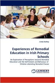 Experiences Of Remedial Education In Irish Primary Schools