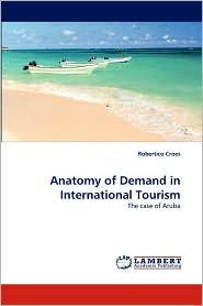 Anatomy of Demand in International Tourism - Robertico Croes