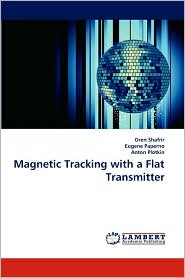 Magnetic Tracking with a Flat Transmitter - Oren Shafrir, Eugene Paperno, Anton Plotkin