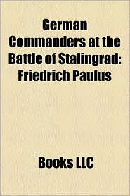 German Commanders At The Battle Of Stalingrad
