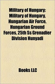 Military Of Hungary - Books Llc