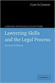 Lawyering Skills and the Legal Process - Caroline Maughan, Julian Webb