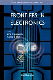 Frontiers in Electronics - Sorin Cristoloveanu (Editor), Michael S. Shur (Editor)