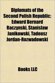 Diplomats of the Second Polish Republic: Ministers of Foreign Affairs of the Second Polish Republic, Roman Dmowski, J zef Beck - Source: Wikipedia
