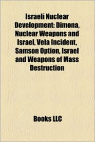 Israeli Nuclear Development - Books Llc