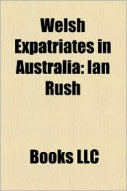 Welsh Expatriates In Australia - Books Llc