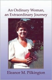 An Ordinary Woman, An Extraordinary Journey - Eleanor M. Pilkington